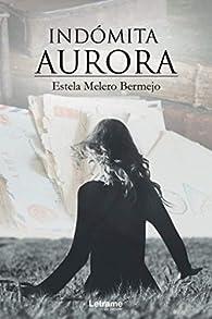 Indómita aurora par Estela Melero Bermejo