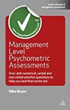 Management Level Psychometric Assessments: Over 400 Numerical, Verbal and Non-verbal Practice Questions to Help You Land that Senior Job (Testing Series)