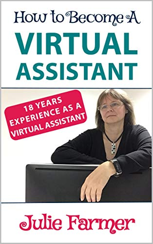 How to become a Virtual Assistant: How to set up a VA business at home (English Edition)