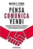 Pensa, comunica, vendi: Un nuovo paradigma di pensiero per un approccio innovativo alla vendita e alla vita (Management & Empowerment) (Italian Edition)