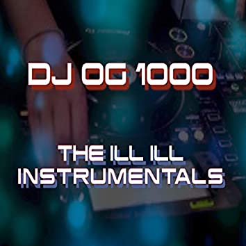 The Ill Ill Instrumentals