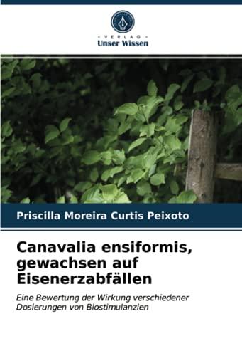 Canavalia ensiformis, gewachsen auf Eisenerzabfällen: Eine Bewertung der Wirkung verschiedener Dosierungen von Biostimulanzien