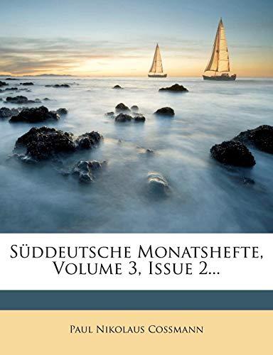 Suddeutsche Monatshefte, Volume 3, Issue 2...