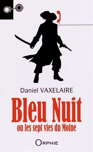 Bleu nuit, ou les sept vies du moine PDF Books