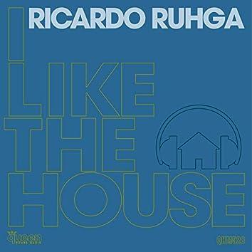I Like the House