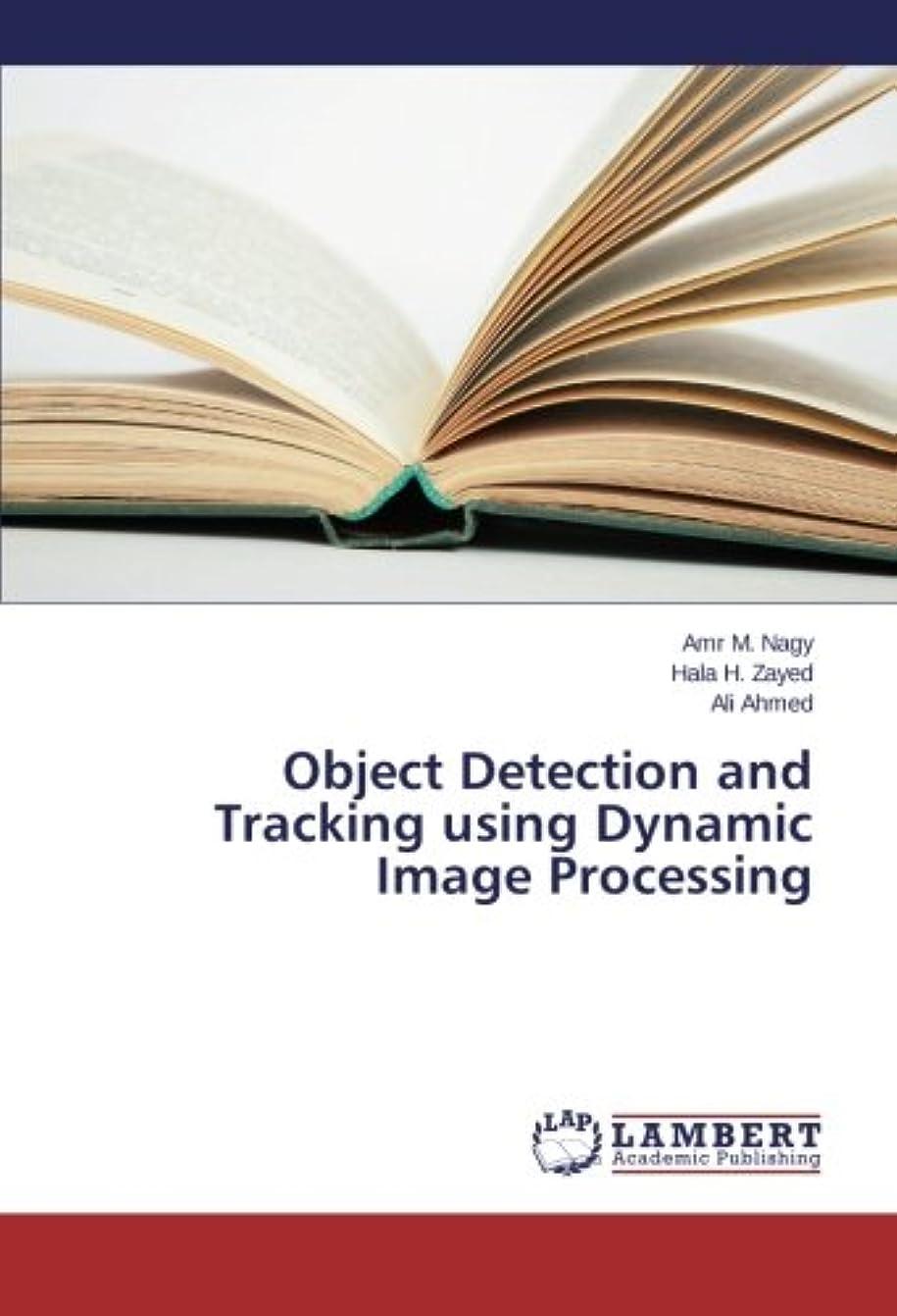 野望手当古いObject Detection and Tracking Using Dynamic Image Processing