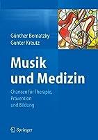 Musik und Medizin: Chancen fuer Therapie, Praevention und Bildung
