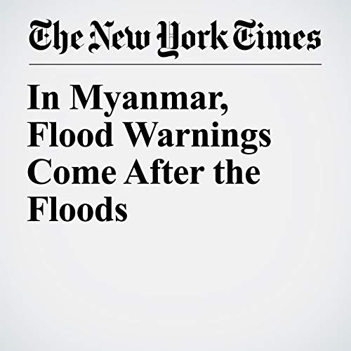 In Myanmar, Flood Warnings Come After the Floods copertina