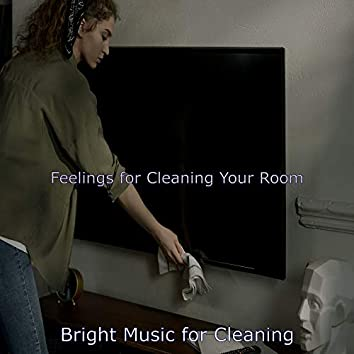 Feelings for Cleaning Your Room