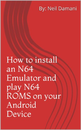 How To Install An N64 Emulator And Play N64 Roms On Your Android