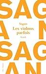Les Violons Parfois par Sagan