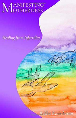 Manifesting Motherness: Healing from Infertility