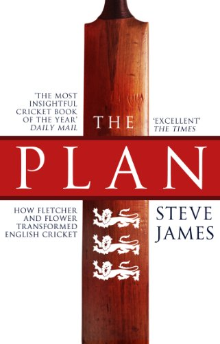 The Plan: How Fletcher and Flower Transformed English Cricket (English Edition)
