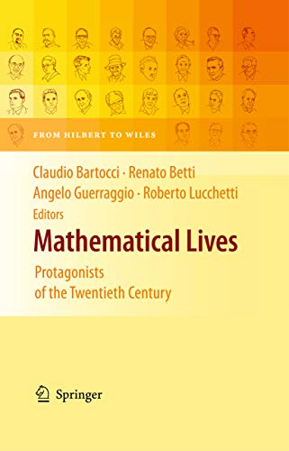 Mathematical Lives: Protagonists of the Twentieth Century From Hilbert to Wiles (English Edition)