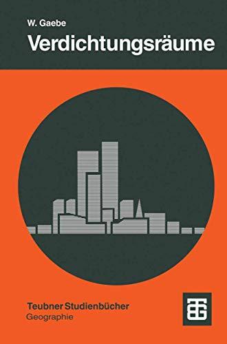 Verdichtungsräume: Strukturen Und Prozesse In Weltweiten Vergleichen