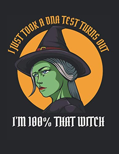 """I Just Took A Dna Test Old Lady Witch Halloween: College Ruled Notebook Paper and Diary to Write In / 120 Pages / 8.5\""""x11\"""""""