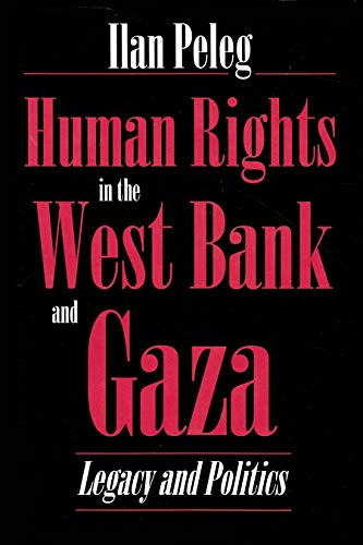 Human Rights in the West Bank and Gaza: Legacy and Politics (Syracuse Studies on Peace and Conflict Resolution) download ebooks PDF Books