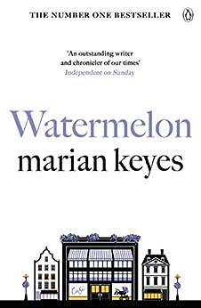 Watermelon by [Marian Keyes]