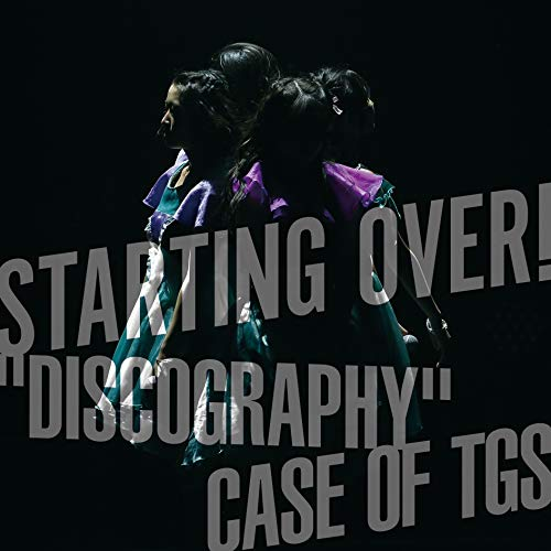 "STARTING OVER!""DISCOGRAPHY""CASE OF TGS 東京女子流"