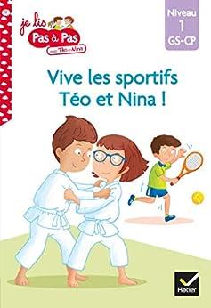 Téo et Nina GS CP Niveau 1 - Vive les sportifs Téo et Nina ! (Je lis pas à pas) par [Isabelle Chavigny, Marie-Hélène Van Tilbeurgh]