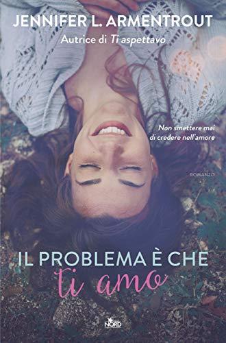 Il problema è che ti amo eBook: Lynn, J., Armentrout, Jennifer L ...