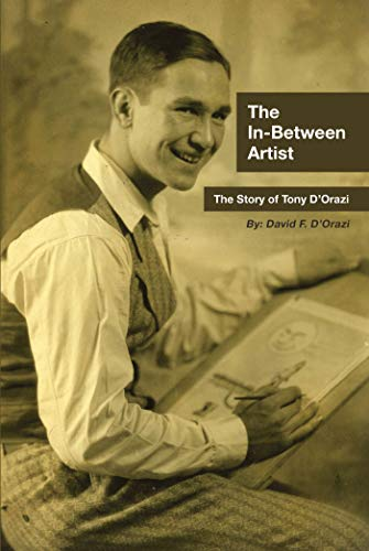 The In-Between Artist: The Story of Tony D'Orazi by David F. D'Orazi ebook deal