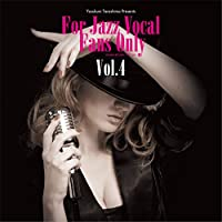 For Jazz Vocal Fans Only Vol.4 数量限定アナログ盤 [Analog]