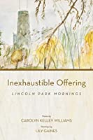 Inexhaustible Offering: Lincoln Park Mornings