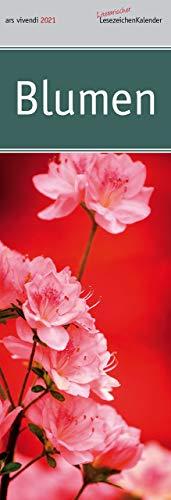 Lesezeichenkalender Blumen 2021: Monatskalender mit Fotografien und Zitaten