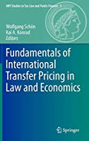 Fundamentals of International Transfer Pricing in Law and Economics (MPI Studies in Tax Law and Public Finance (1))