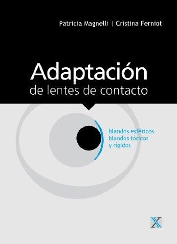 Adaptación de lentes de contacto blandos esféricos, blandos tóricos y rígidos