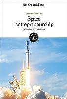 Space Entrepreneurship: Facing the Next Frontier (Looking Forward)