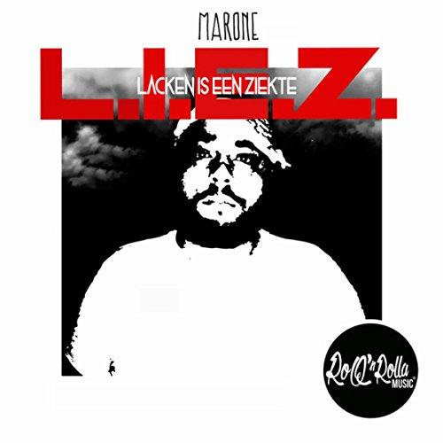 L.I.E.Z. (Lacken Is Een Ziekte) [Explicit]