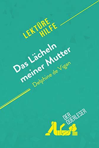 Das Lächeln meiner Mutter von Delphine de Vigan (Lektürehilfe): Detaillierte Zusammenfassung, Personenanalyse und Interpretation