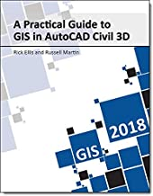 A Practical Guide to GIS in AutoCAD Civil 3D 2018
