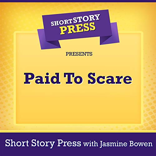 Short Story Press Presents Paid To Scare