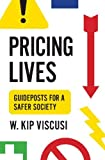 Pricing Lives: Guideposts for a Safer Society