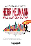 Herr Neumann will auf den Olymp: Die tolldreiste Geschichte, wie Frankfurt die Sommerspiele bekam
