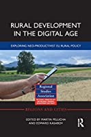Rural Development in the Digital Age: Exploring Neo-Productivist Eu Rural Policy (Regions and Cities)