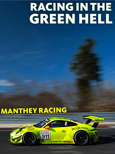 Racing in the Green Hell - Episode 3 - Manthey Racing