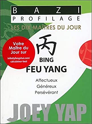 Bazi Profilage - Les Dix Maîtres du Jour - Bing : Feu Yang