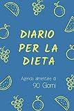 Diario per la Dieta - Agenda Alimentare di 90 Giorni: 2 (Diari alimentari - Dieta e fitness)