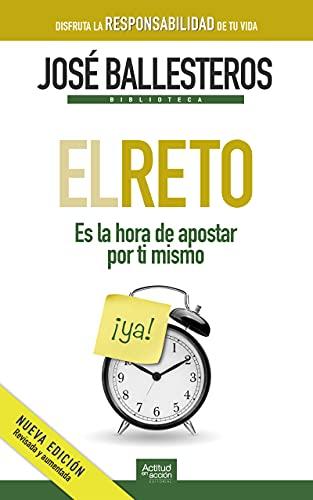 El reto: Es la hora de apostar por ti mismo (Biblioteca José Ballesteros nº 2)