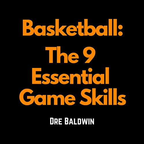 Basketball: The 9 Essential Game Skills audiobook cover art