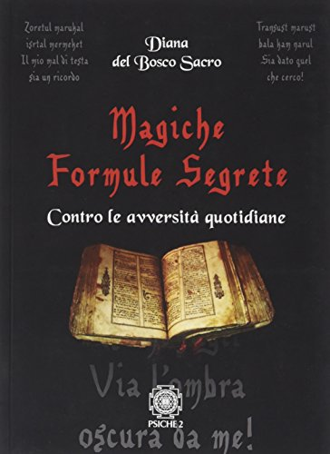Magiche formule segrete. Contro le avversità quotidiane