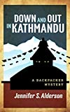 Down and Out in Kathmandu: A Backpacker Mystery (Adventures of Zelda Richardson Book 1) (English Edition)
