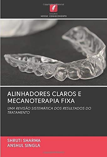 ALINHADORES CLAROS E MECANOTERAPIA FIXA: UMA REVISÃO SISTEMÁTICA DOS RESULTADOS DO TRATAMENTO 🔥