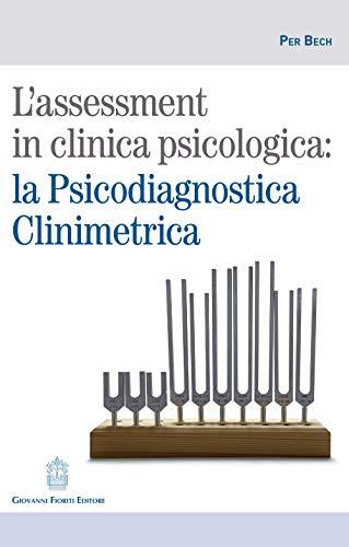 L'assessment in clinica psicologica: la psicodiagnostica clinimetrica