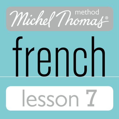 Michel Thomas Beginner French Lesson 7                   De :                                                                                                                                 Michel Thomas                               Lu par :                                                                                                                                 Michel Thomas                      Durée : 1 h et 14 min     Pas de notations     Global 0,0