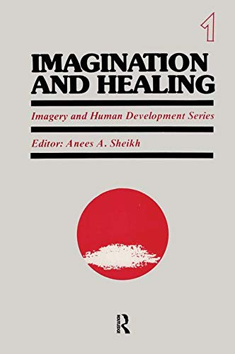 Imagination and Healing (Imagery and Human Development Series)